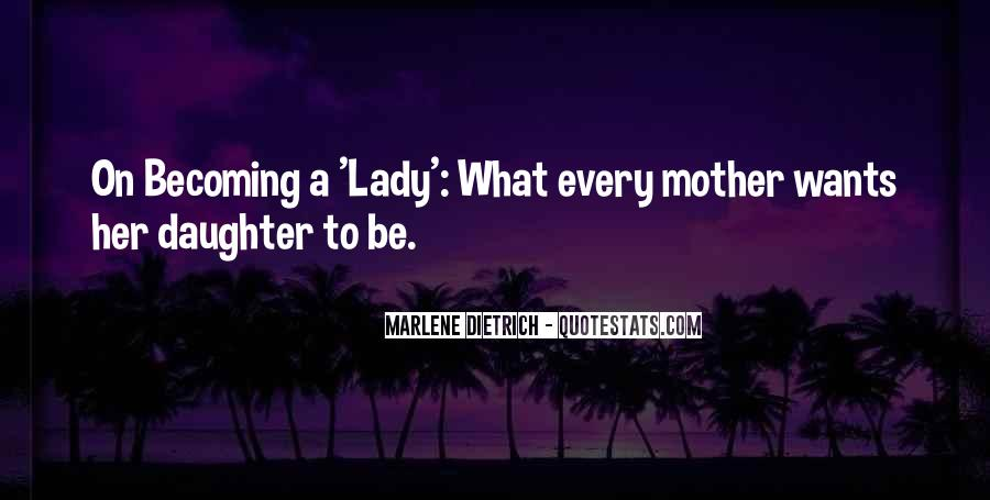 Quotes About Becoming Your Mother #1138268