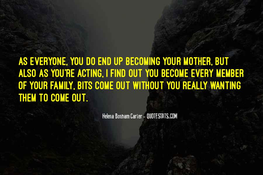 Quotes About Becoming Your Mother #1417323