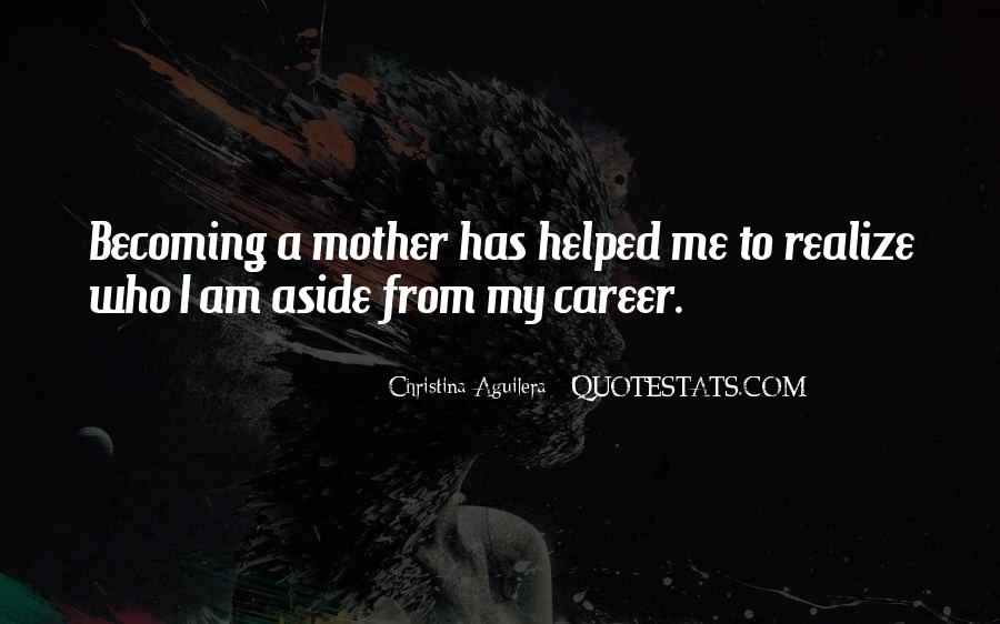 Quotes About Becoming Your Mother #1473434