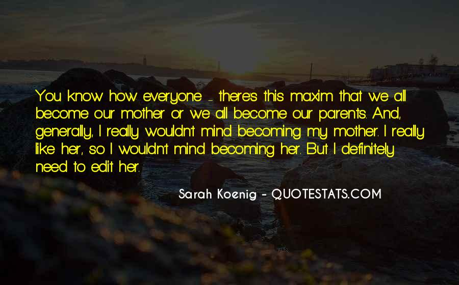 Quotes About Becoming Your Mother #25973