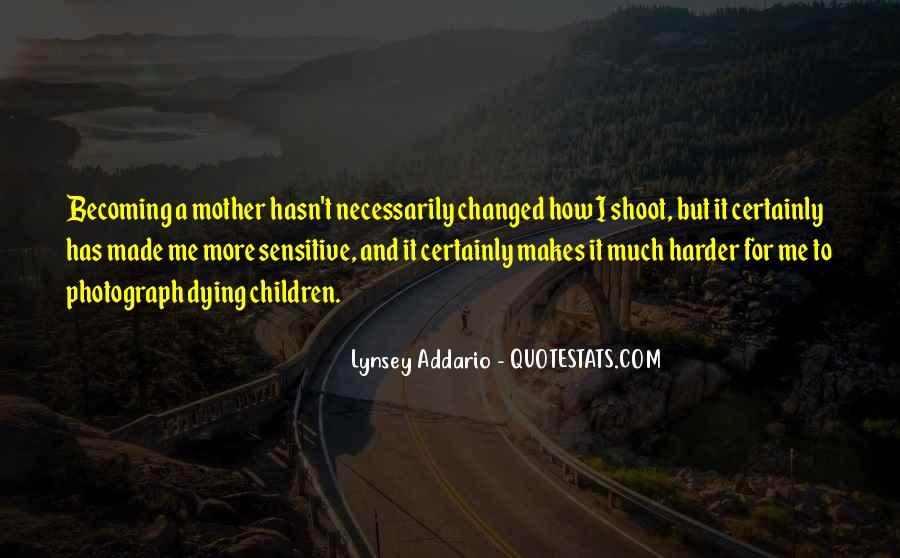 Quotes About Becoming Your Mother #335591