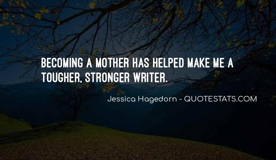 Quotes About Becoming Your Mother #438512
