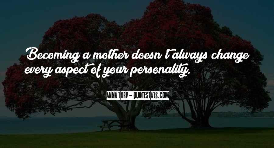 Quotes About Becoming Your Mother #914206