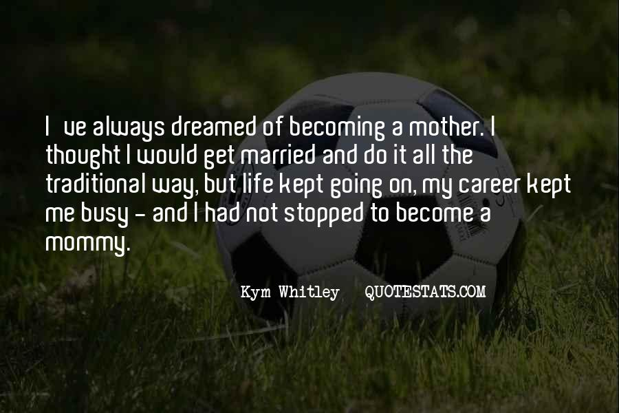 Quotes About Becoming Your Mother #934488