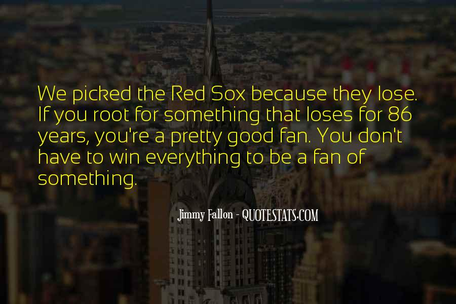 Win Or Lose Baseball Quotes #15899