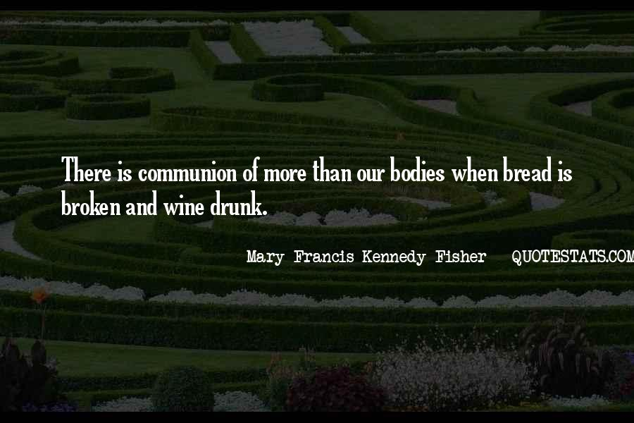 Wine And Bread Quotes #1377006