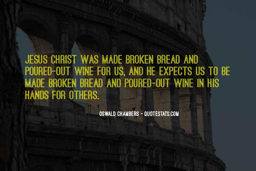 Wine And Bread Quotes #1600203