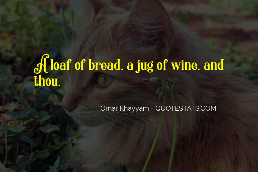 Wine And Bread Quotes #382045