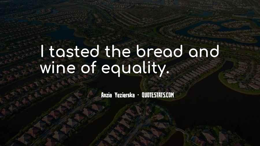 Wine And Bread Quotes #406738