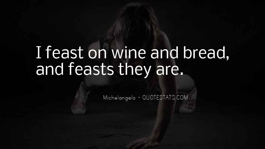 Wine And Bread Quotes #740786