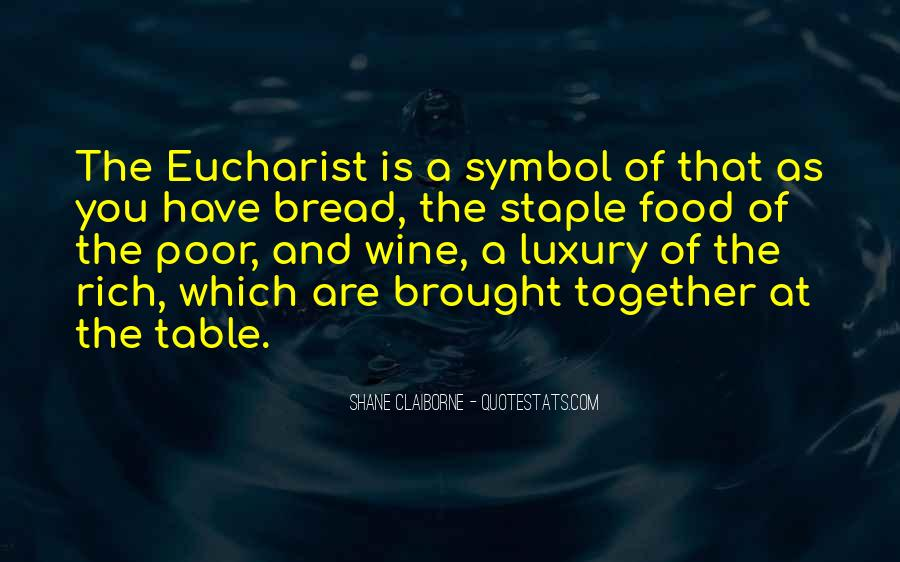 Wine And Bread Quotes #924181