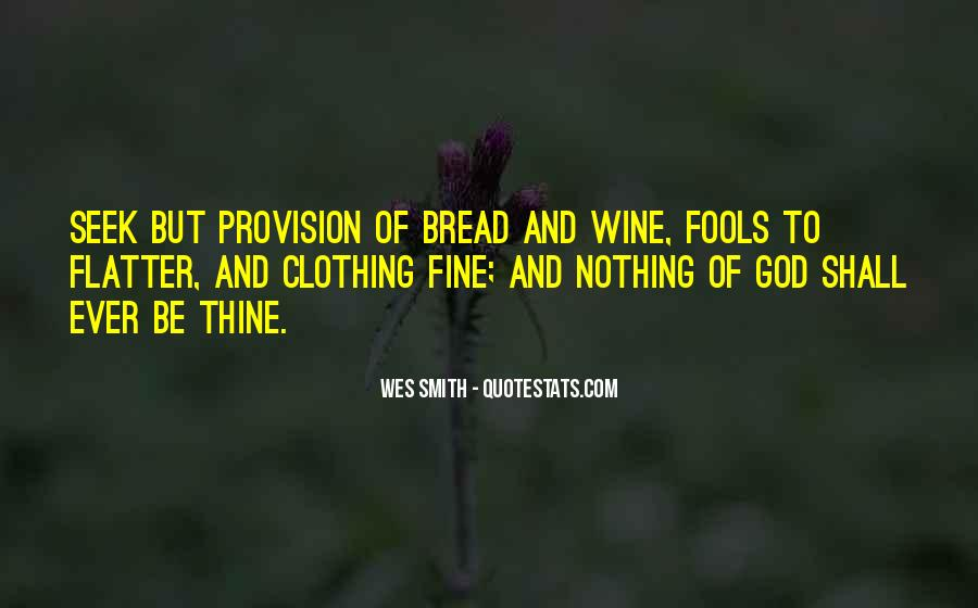 Wine And Bread Quotes #944703