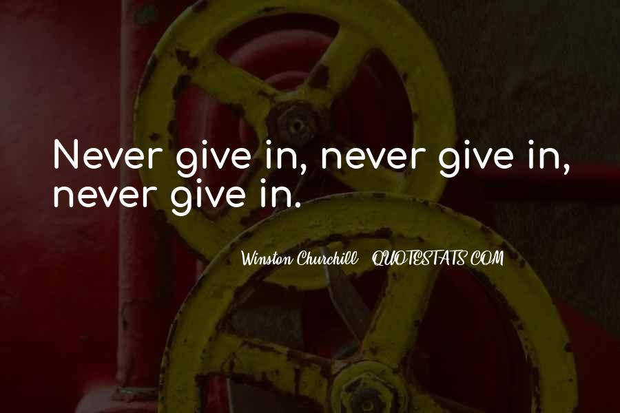 Winston Churchill Never Give In Quotes #1226660