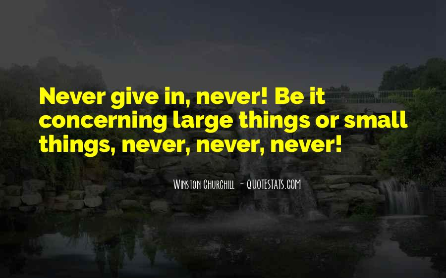 Winston Churchill Never Give In Quotes #840377