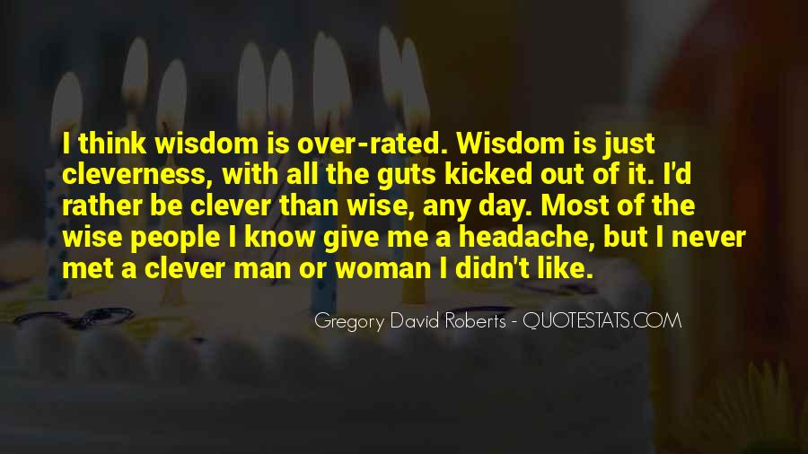 Wisdom Clever Quotes #1137303
