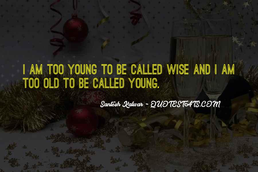 Wise And Old Quotes #1058885