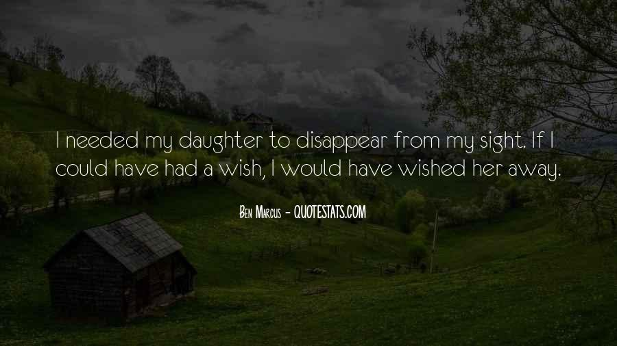 Wish Could Disappear Quotes #1124693