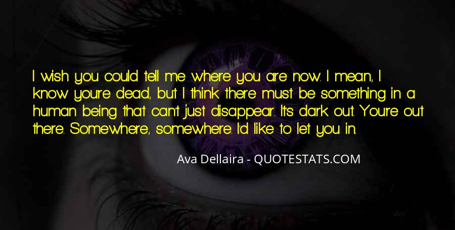 Wish Could Disappear Quotes #1370620