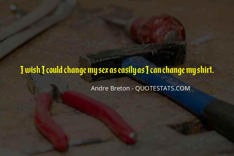 Wish I Could Change Quotes #1863572