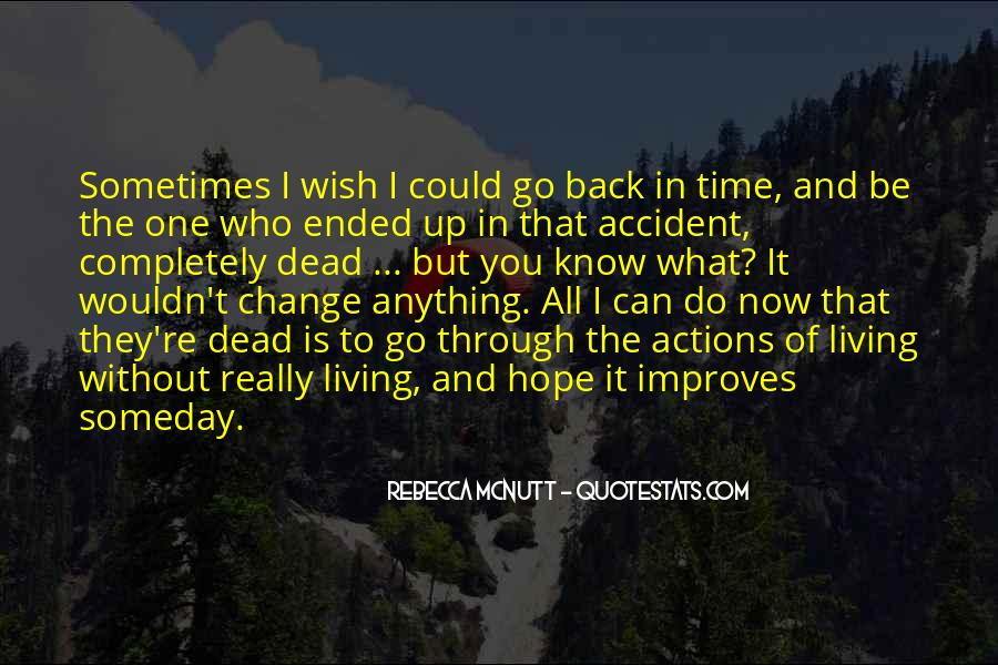 Wish I Could Change Quotes #459396