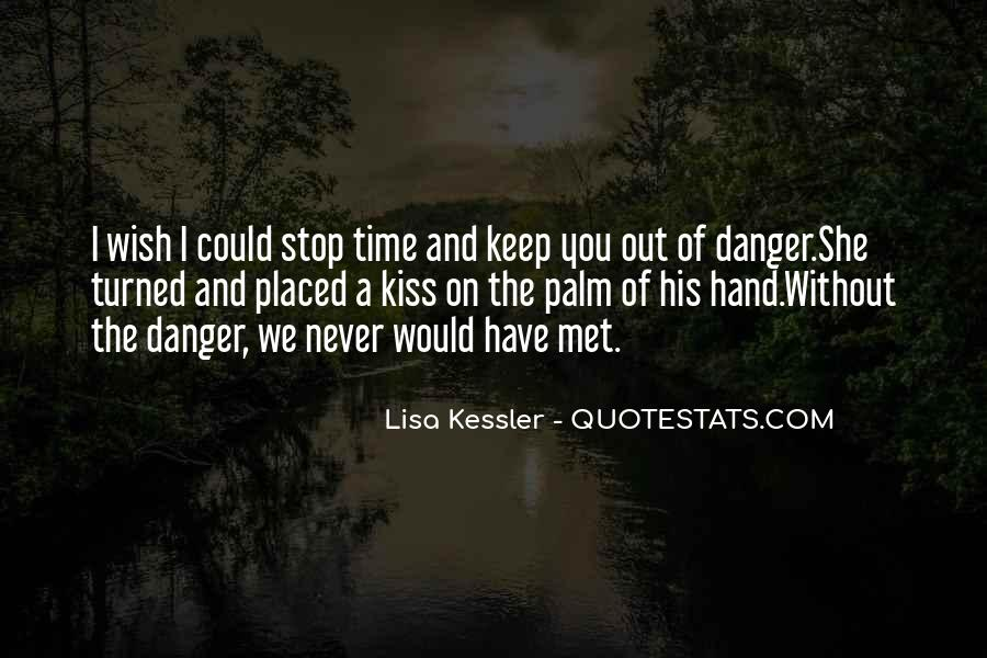 Wish I Could Have Met You Quotes #1541338