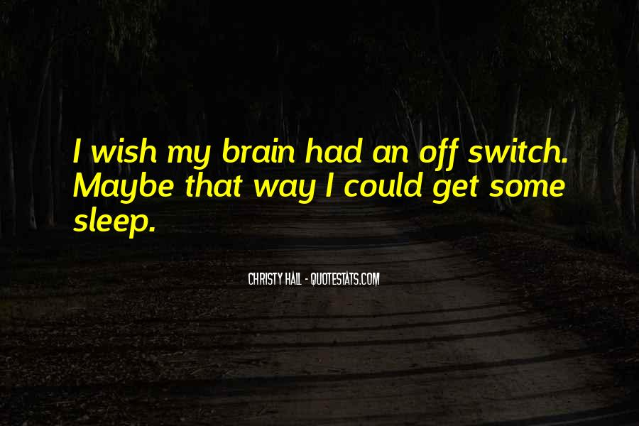 Wish I Could Sleep Quotes #756037