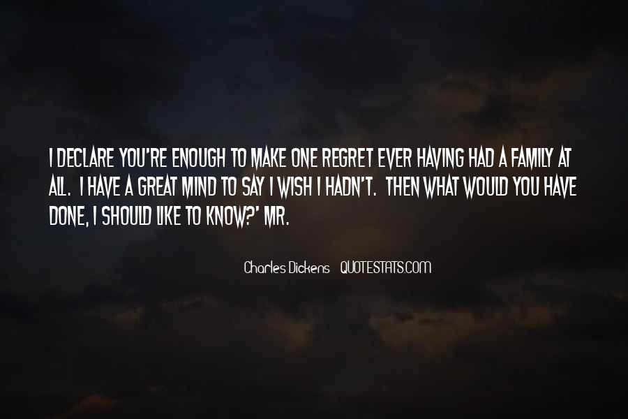 Wish I Would Have Quotes #511094