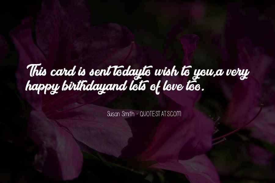 Wish You Birthday Quotes #1632295