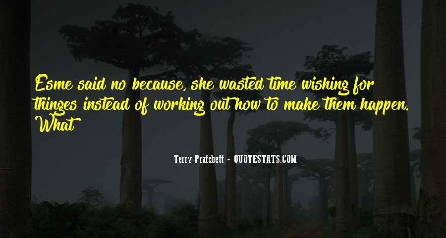 Wishing For More Time Quotes #152010