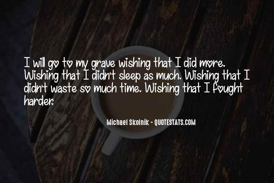 Wishing For More Time Quotes #797917