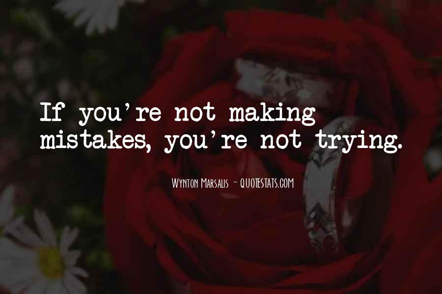 Without Making Mistakes Quotes #108690