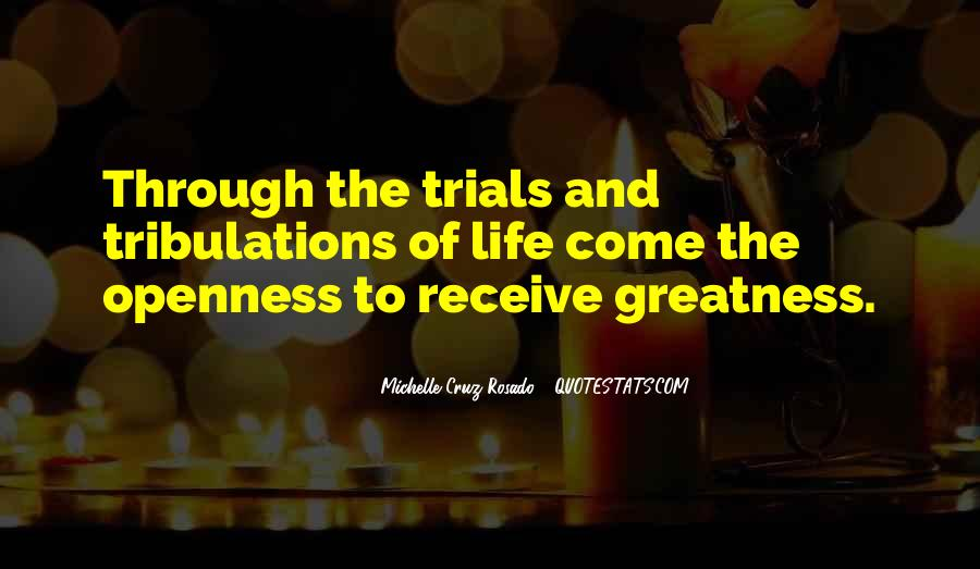Without Trials And Tribulations Quotes #174034