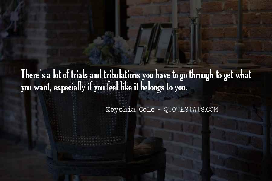 Without Trials And Tribulations Quotes #668655
