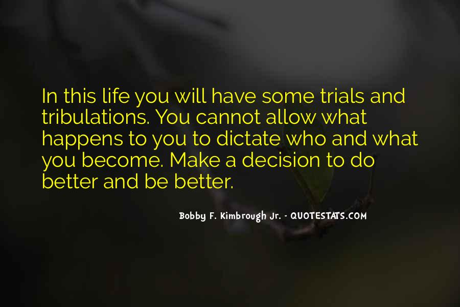 Without Trials And Tribulations Quotes #77068