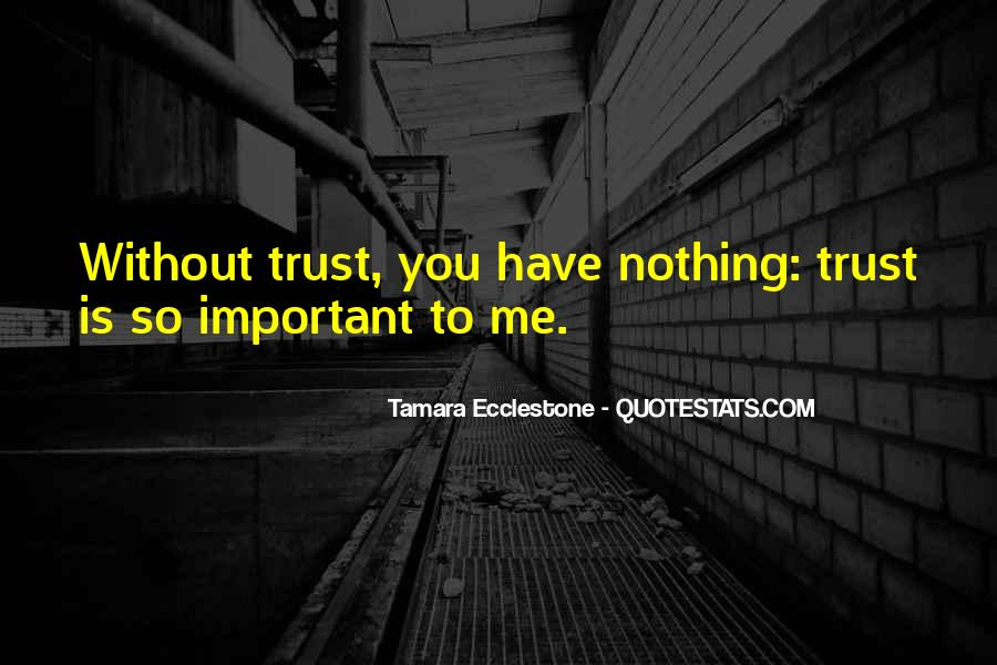 Without Trust You Have Nothing Quotes #1150953