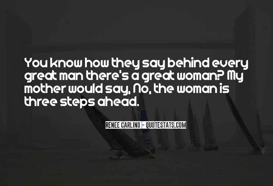 Woman Behind Man Quotes #109715