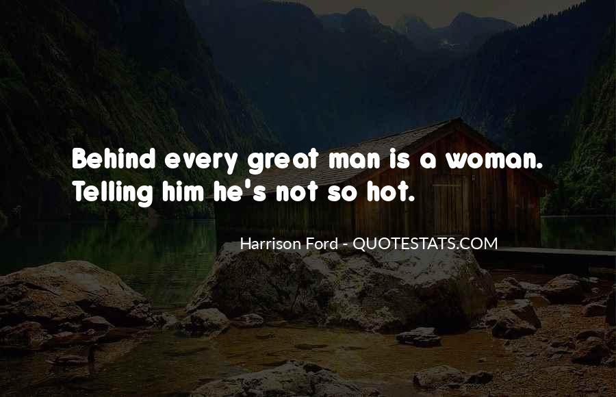 Woman Behind Man Quotes #1134707