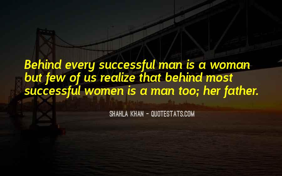 Woman Behind Man Quotes #1241530