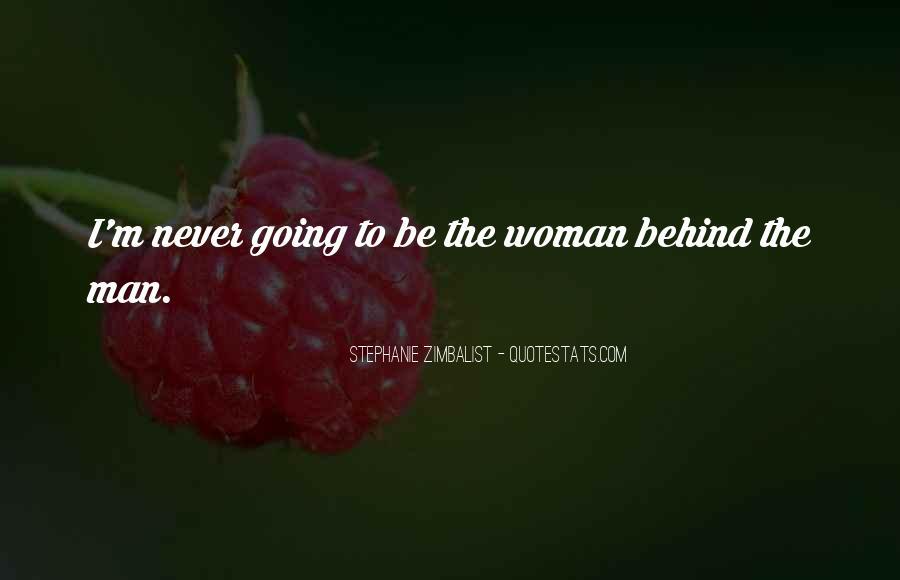 Woman Behind Man Quotes #1663229