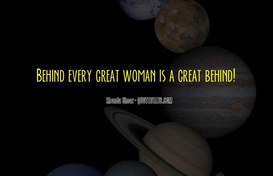 Woman Behind Man Quotes #343778