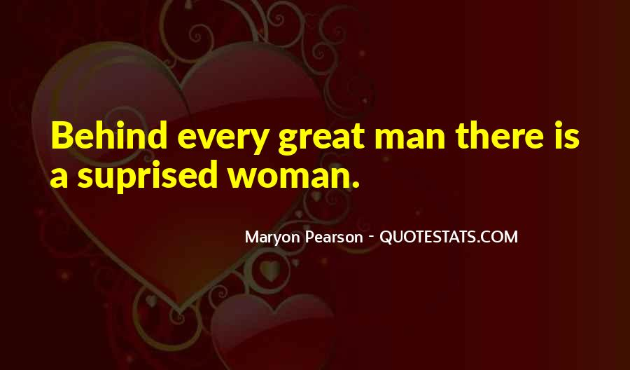 Woman Behind Man Quotes #855268