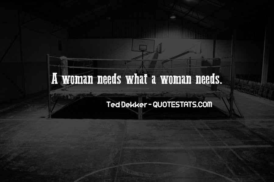 Woman Needs Quotes #653283