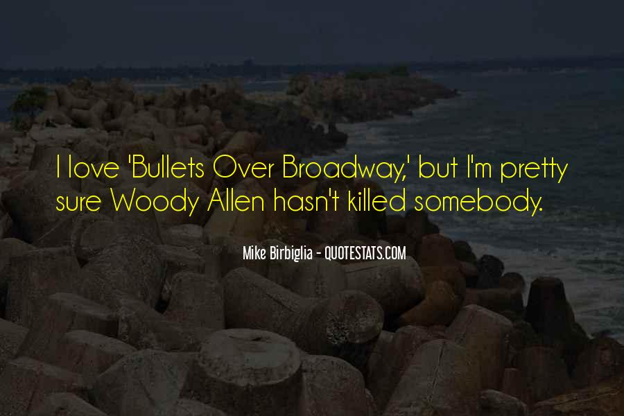 Woody Allen Bullets Over Broadway Quotes #724239