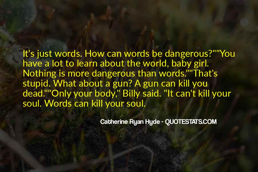 Words Can Kill You Quotes #1360309