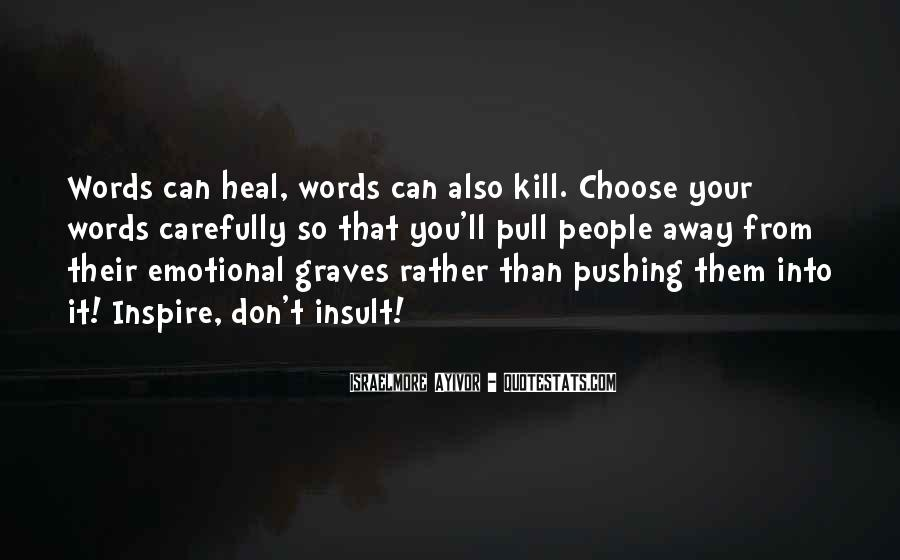 Words Can Kill You Quotes #1494030