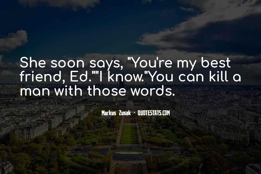 Words Can Kill You Quotes #1729904