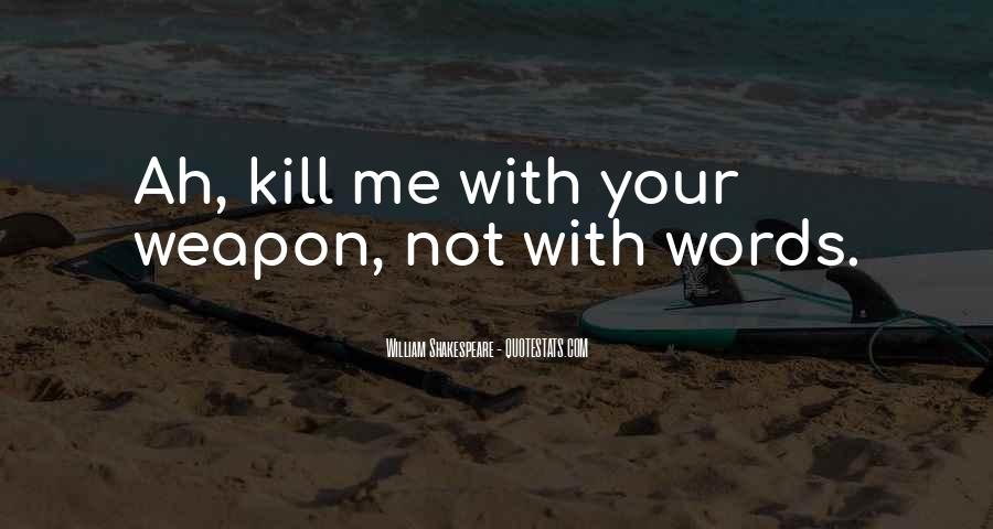 Words Can Kill You Quotes #402750