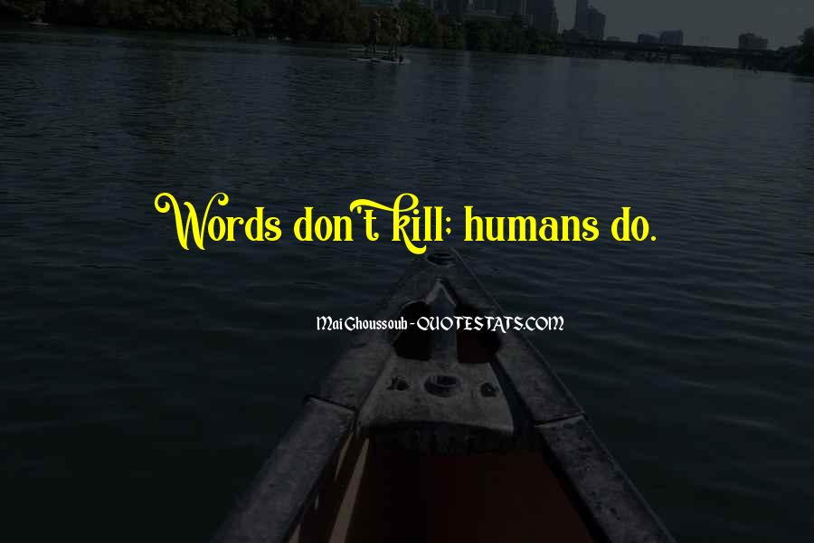 Words Can Kill You Quotes #477405