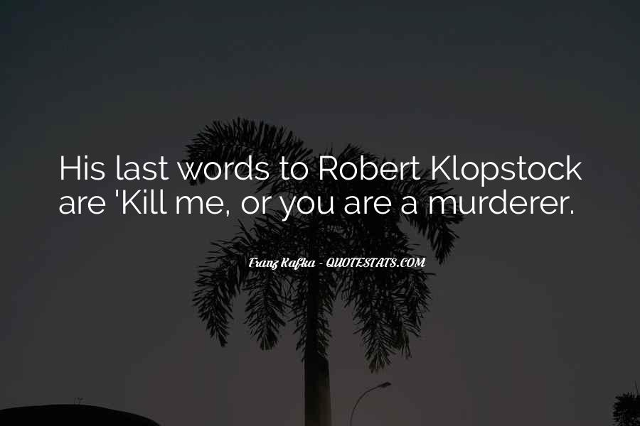 Words Can Kill You Quotes #500636