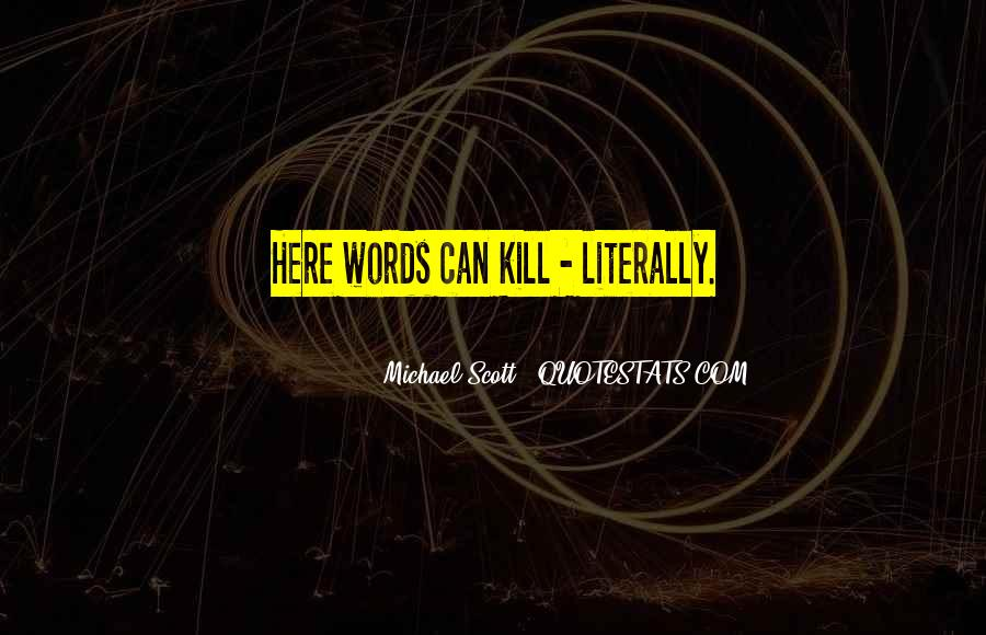 Words Can Kill You Quotes #756339